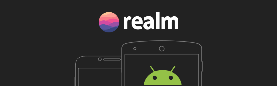 Saving data in Android using Realm